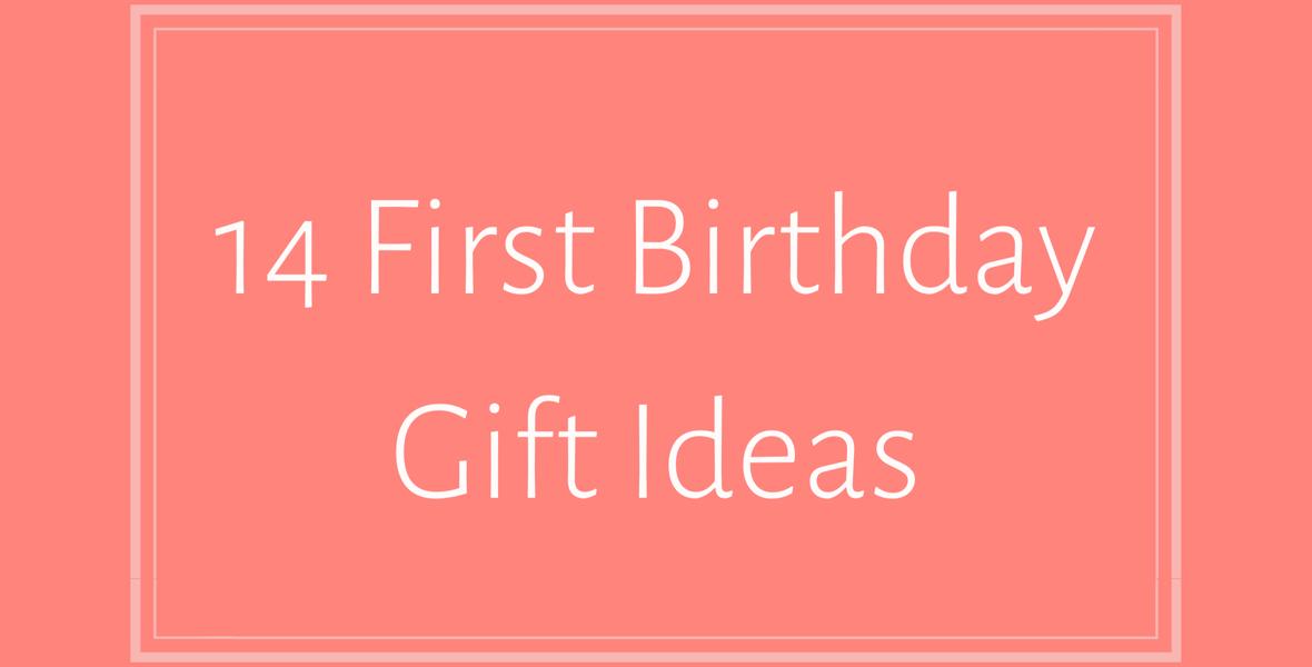 14 First Birthday Gift Ideas