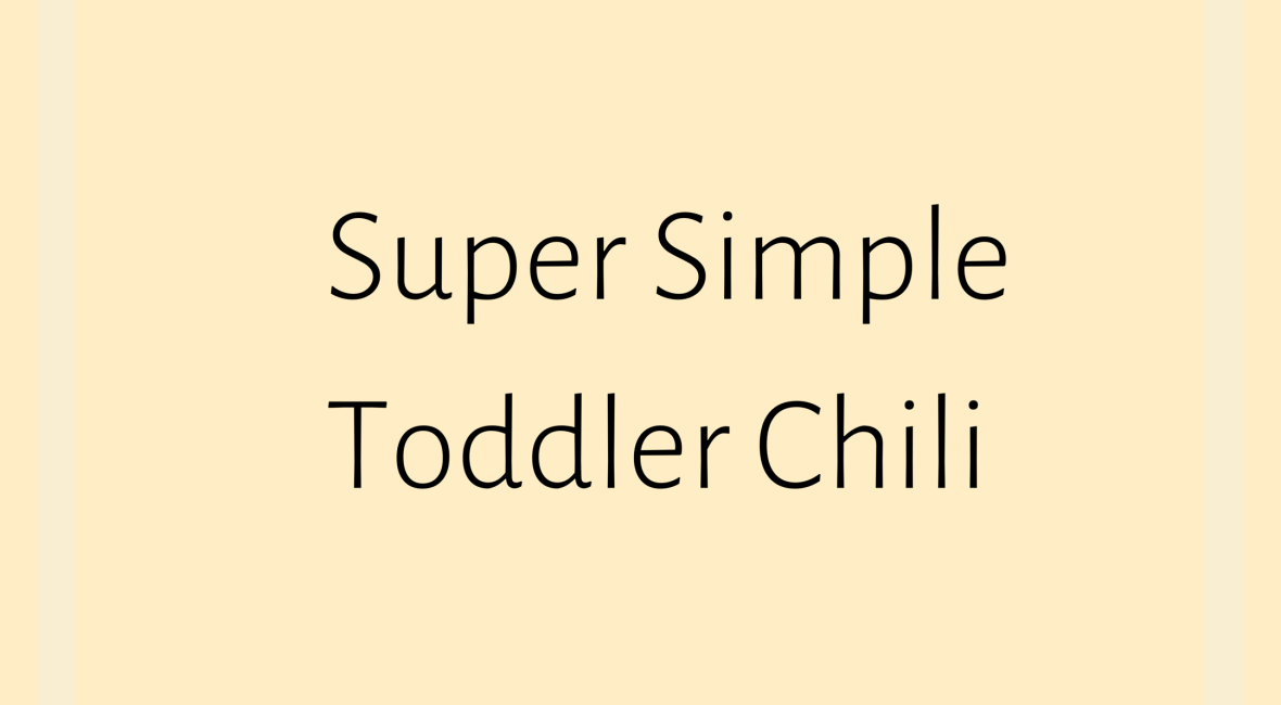 Super Simple Toddler Chili